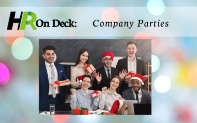 HR on Deck: Don't Let Bad Behavior Cancel your Holiday Party